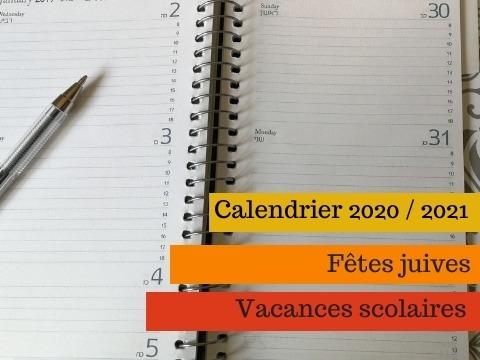 Calendrier 2020 / 2021   fêtes juives et vacances scolaires